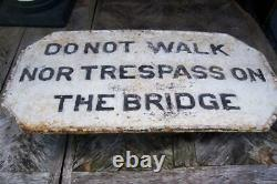 N & W Railway No Trespass on Bridge Sign Cast Iron Early All Original Paint